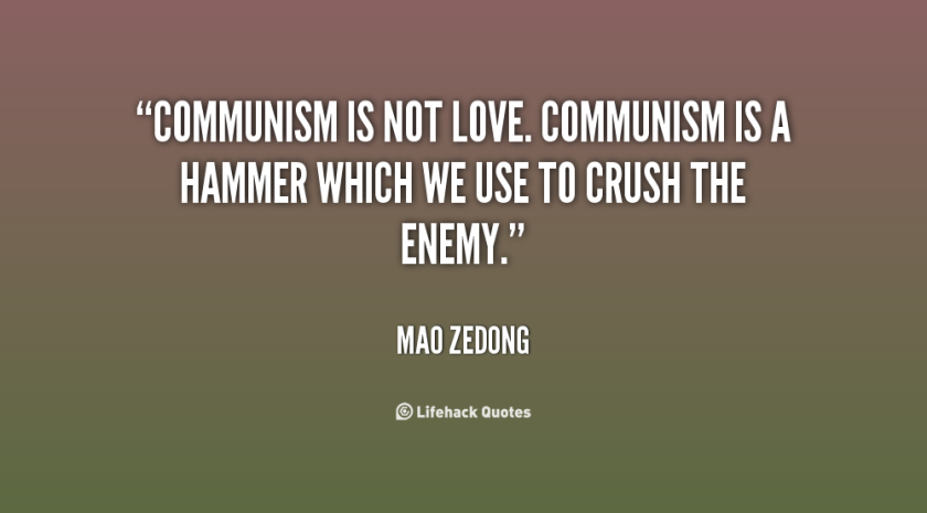 quote-mao-zedong-communism-is-not-love-communism-is-a-141943_2