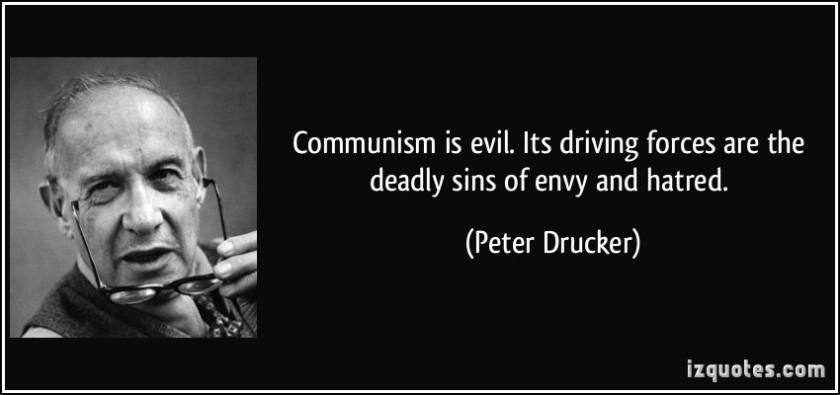 quote-communism-is-evil-its-driving-forces-are-the-deadly-sins-of-envy-and-hatred-peter-drucker-225205