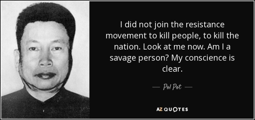 quote-i-did-not-join-the-resistance-movement-to-kill-people-to-kill-the-nation-look-at-me-pol-pot-57-81-19