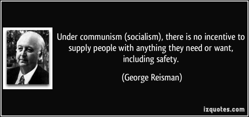quote-under-communism-socialism-there-is-no-incentive-to-supply-people-with-anything-they-need-or-george-reisman-261676