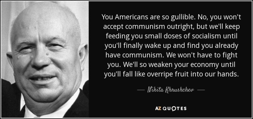 quote-you-americans-are-so-gullible-no-you-won-t-accept-communism-outright-but-we-ll-keep-nikita-khrushchev-60-2-0264